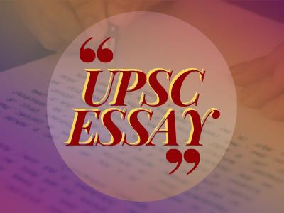 UPSC Mains Essay